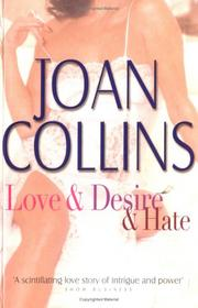 Cover of: Love and desire and hate | Joan Collins