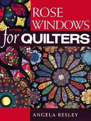 Cover of: Rose windows for quilters by Angela Besley