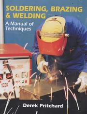 Cover of: Soldering, Brazing and Welding | Derek Pritchard