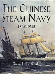 Cover of: The Chinese steam Navy 1862-1945 | Richard N. J. Wright