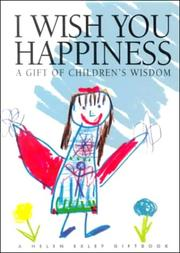 Cover of: I Wish You Happiness (Words & Pictures by Children) by Helen Exley