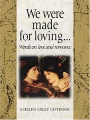 Cover of: We Were Made for Loving (Helen Exley Giftbook) | Helen Exley