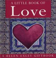 Cover of: A Little Book of Love (Helen Exley Giftbook) by Helen Exley