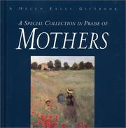Cover of: A Special Collection in Praise of Mothers (Special Occasions Book) | Helen Exley