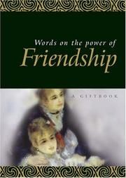 Cover of: Words On The Power Of Friendship (Quotations) | Helen Exley