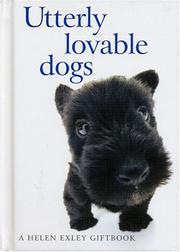 Cover of: Utterly Lovable Dogs (Helen Exley Giftbooks) by Helen Exley