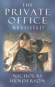 Cover of: The Private Office Revisited | Sir Nicholas Henderson