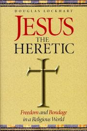 Cover of: Jesus the heretic | Douglas Lockhart