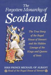 Cover of: The Forgotten Monarchy of  Scotland | HRH Prince Michael of Albany