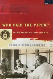 Cover of: Who paid the piper? | Frances Stonor Saunders