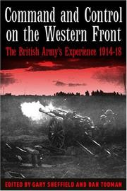 Cover of: COMMAND AND CONTROL ON THE WESTERN FRONT | edited by Gary Sheffield and Dan Todman
