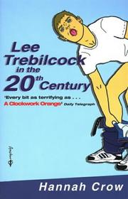 Cover of: Lee Trebilcock in the 20th Century | Hannah Crow