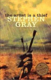 Cover of: The artist is a thief by Gray, Stephen