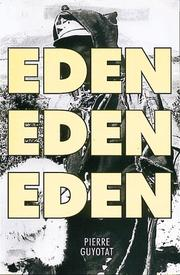 Cover of: Eden, Eden, Eden | Pierre Guyotat