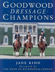 Cover of: Goodwood Dresssage Champions by Jane Kidd
