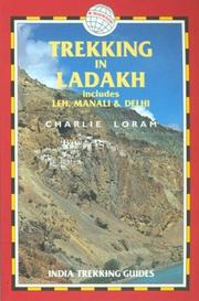Cover of: Trekking in Ladakh, 2nd by Charlie Loram
