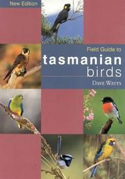 Cover of: The Field Guide to Tasmanian Birds (Field Guide) | Dave Watts