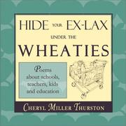 Cover of: Hide Your Ex-Lax Under the Wheaties | Cheryl Miller Thurston