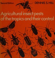 Agricultural insect pests of the tropics and their control