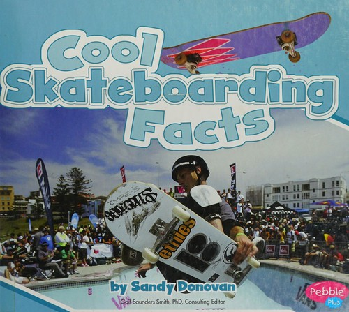 Cool skateboarding facts by Sandra Donovan