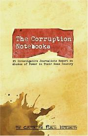 Cover of: The Corruption Notebooks | Center for Public Integrity
