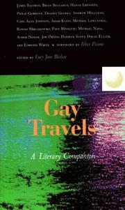Cover of: Gay Travels | Lucy Jane Bledsoe, Brian Bouldrey, Philip Gambone, Darieck Scott, Joe Orton, Rondo Mieczkowski, Adam G. Klein, Hanns Ebensten, Edmund White, Cary Alan Johnson, Andrew Holleran, Michael Nava, Achim Nowak, David Tuller, Erasmo Guerra, Michael Lowenthal, James Baldwin, Paul Monette