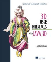 Cover of: 3D user interfaces with Java 3D | Jon Barrilleaux