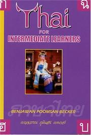 Cover of: Thai for Intermediate Learners | Benjawan Poomsan Becker
