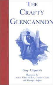 Cover of: The Crafty Glencannon | Guy Gilpatric