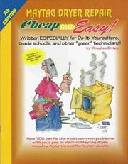 Cover of: Cheap and Easy! Maytag Dryer Repair (Cheap and Easy!) | Douglas Emley