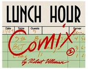 Cover of: Lunch Hour Comix #1 by Robert Ullman