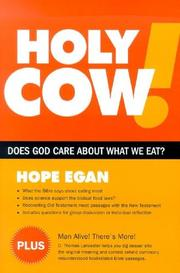 Cover of: Holy Cow! Does God Care about What We Eat? | Hope Egan