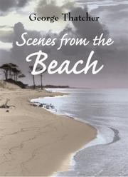 Cover of: Scenes from the beach | Thatcher, George
