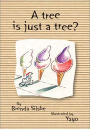 Cover of: A tree is just a tree? by Brenda Silsbe