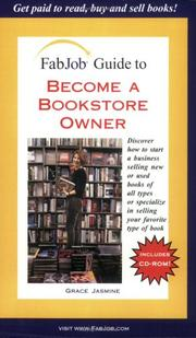 Cover of: FabJob Guide to Become a Bookstore Owner (FabJob Guides) (FabJob Guides) | Grace Jasmine