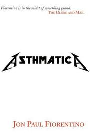 Cover of: Asthmatica by Jon Paul Fiorentino