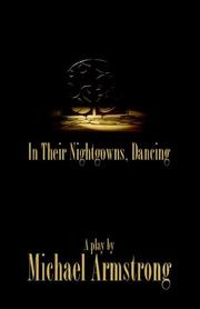 Cover of: In Their Nightgowns, Dancing by Michael Armstrong
