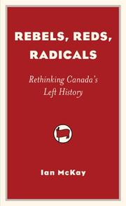 Cover of: Rebels, Reds, Radicals | Ian McKay