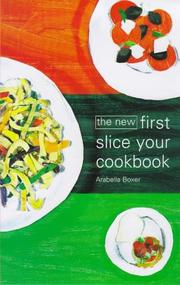 Cover of: The New First Slice Your Cookbook | Arabella Melville