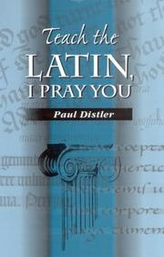 Cover of: Teach the Latin, I pray you | Paul F. Distler
