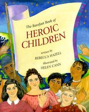 Cover of: The Barefoot Book of Heroic Children | Rebecca Hazell