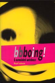 Cover of: Bbboing! & associated weirdness, or, Somebody stole my Ritalin by Lloyd Robson