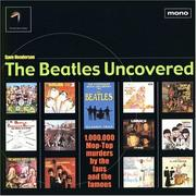 Cover of: The Beatles Uncovered by Dave Henderson