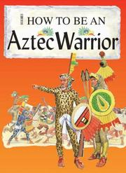 Cover of: An Aztec Warrior (How to Be) by Fiona MacDonald