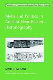 Cover of: Myth And Politics In Ancient Near Eastern Historiography (Studies in Egyptology & the Ancient Near East) | Mario Liverani
