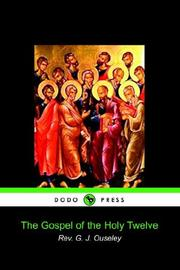 Cover of: The Gospel of the Holy Twelve | S. G. J. Ouseley