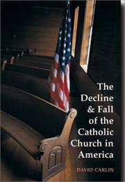 Cover of: The decline and fall of the Catholic Church in America | David Carlin