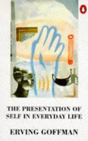 Cover of: The presentation of self in everyday life by Erving Goffman
