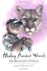 Cover of: Healing ancient wounds | John F. Barnes