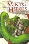 Cover of: The Book of Saints and Heroes | Andrew Lang